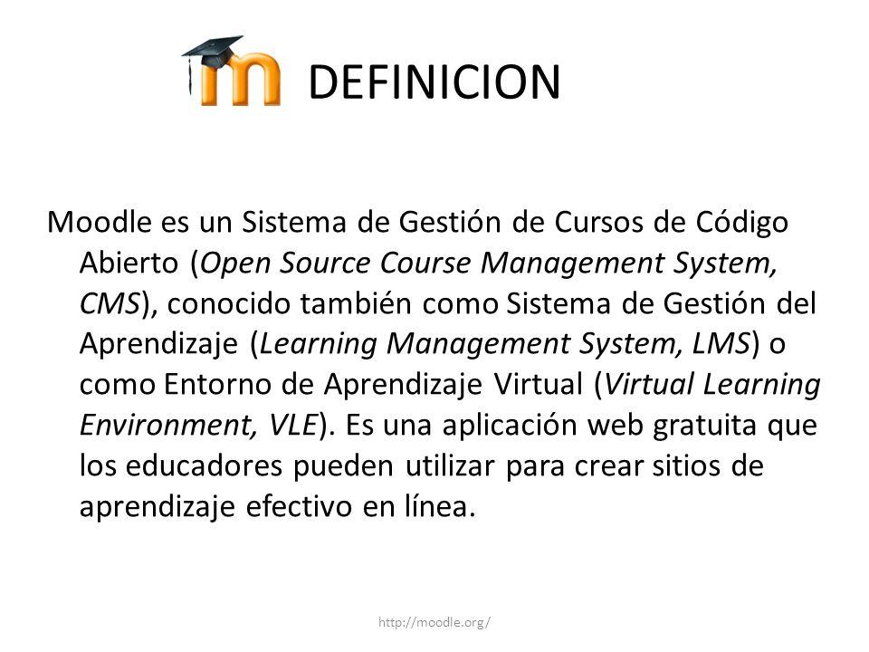 DEFINICION Moodle es un Sistema de Gestión de Cursos de Código Abierto (Open Source Course Management System, CMS), conocido también como Sistema de G