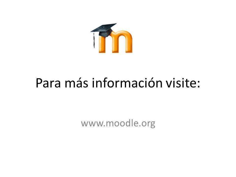 Para más información visite: www.moodle.org