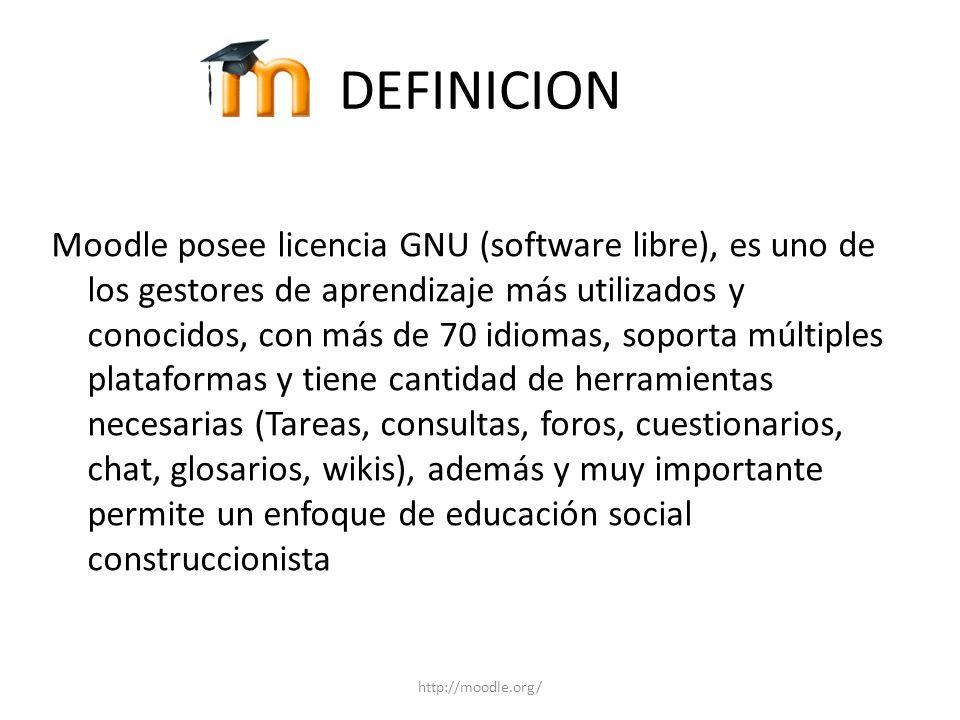 DEFINICION Moodle posee licencia GNU (software libre), es uno de los gestores de aprendizaje más utilizados y conocidos, con más de 70 idiomas, soport