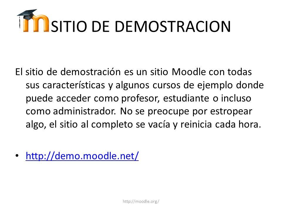 SITIO DE DEMOSTRACION El sitio de demostración es un sitio Moodle con todas sus características y algunos cursos de ejemplo donde puede acceder como p