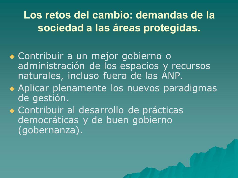 Los retos del cambio: demandas de la sociedad a las áreas protegidas. Contribuir a un mejor gobierno o administración de los espacios y recursos natur