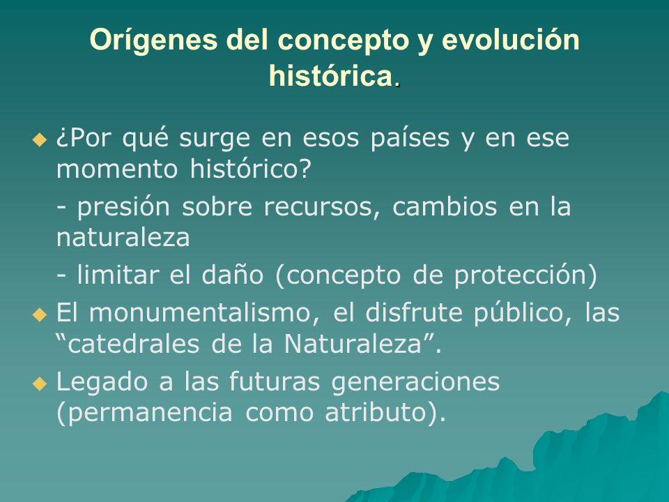 . Orígenes del concepto y evolución histórica. ¿Por qué surge en esos países y en ese momento histórico? - presión sobre recursos, cambios en la natur
