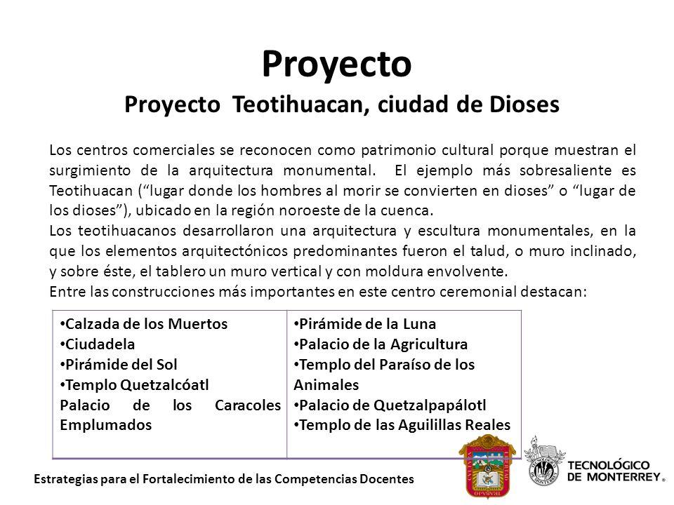 Estrategias para el Fortalecimiento de las Competencias Docentes Proyecto Proyecto Teotihuacan, ciudad de Dioses Los centros comerciales se reconocen