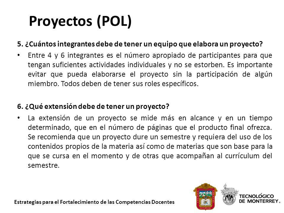 Estrategias para el Fortalecimiento de las Competencias Docentes Proyectos (POL) 5. ¿Cuántos integrantes debe de tener un equipo que elabora un proyec
