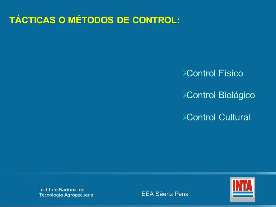 Control Físico Control Biológico Control Cultural TÁCTICAS O MÉTODOS DE CONTROL: