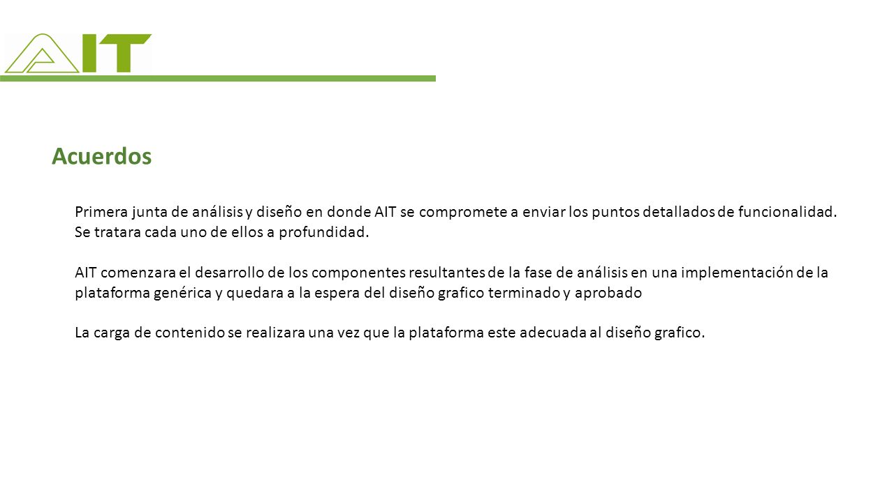 Acuerdos Primera junta de análisis y diseño en donde AIT se compromete a enviar los puntos detallados de funcionalidad.