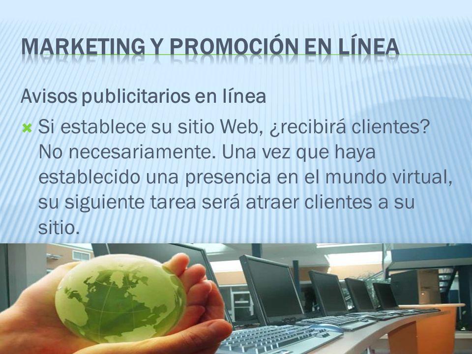 Avisos publicitarios en línea Si establece su sitio Web, ¿recibirá clientes.