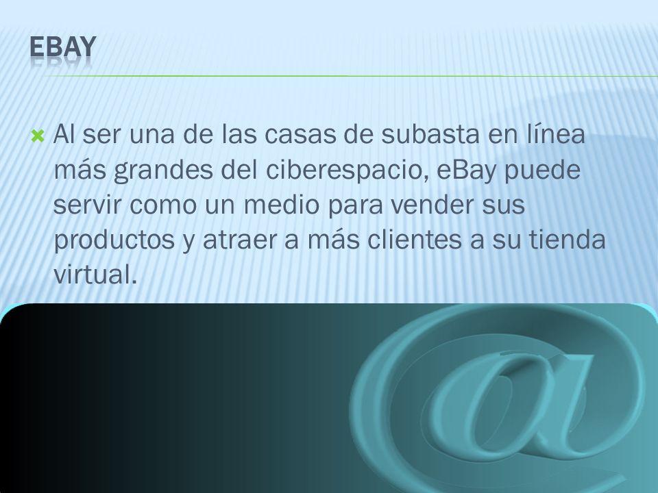 Al ser una de las casas de subasta en línea más grandes del ciberespacio, eBay puede servir como un medio para vender sus productos y atraer a más clientes a su tienda virtual.