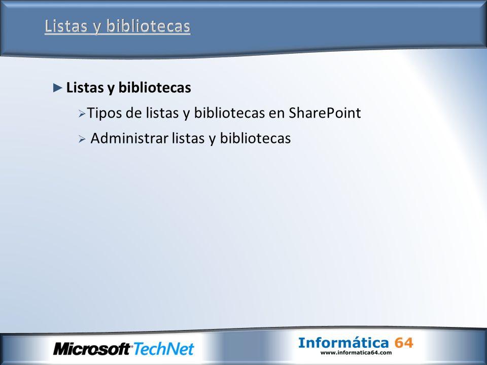 Listas y bibliotecas Tipos de listas y bibliotecas en SharePoint Administrar listas y bibliotecas