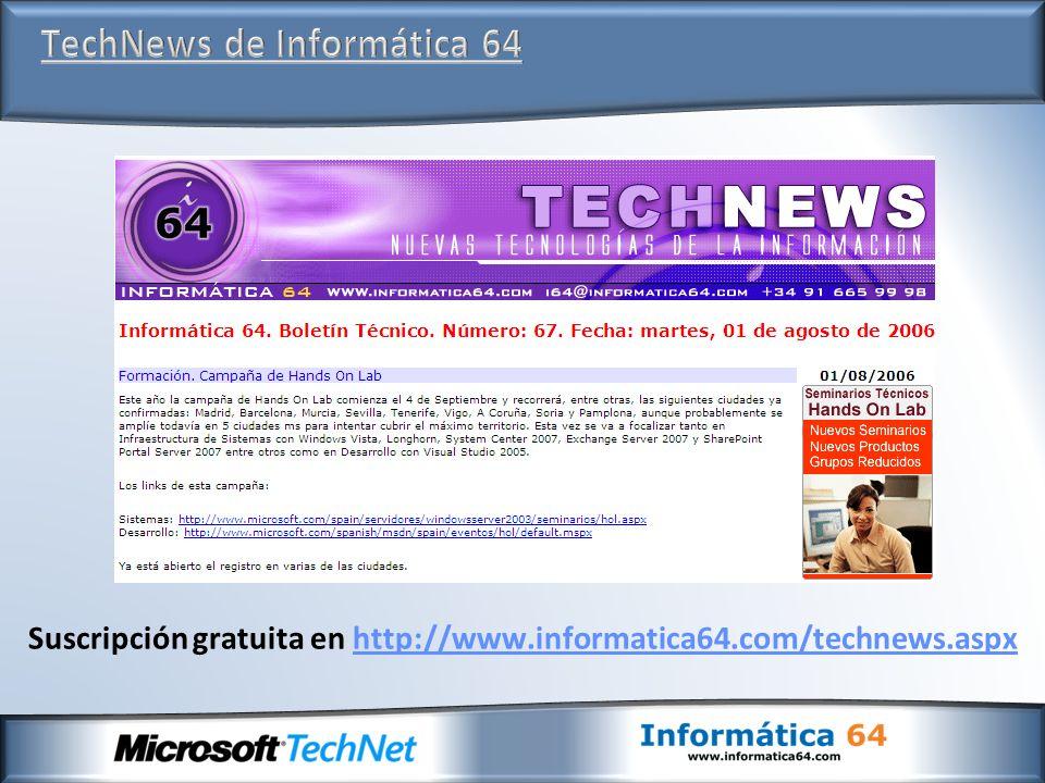 Suscripción gratuita en http://www.informatica64.com/technews.aspxhttp://www.informatica64.com/technews.aspx