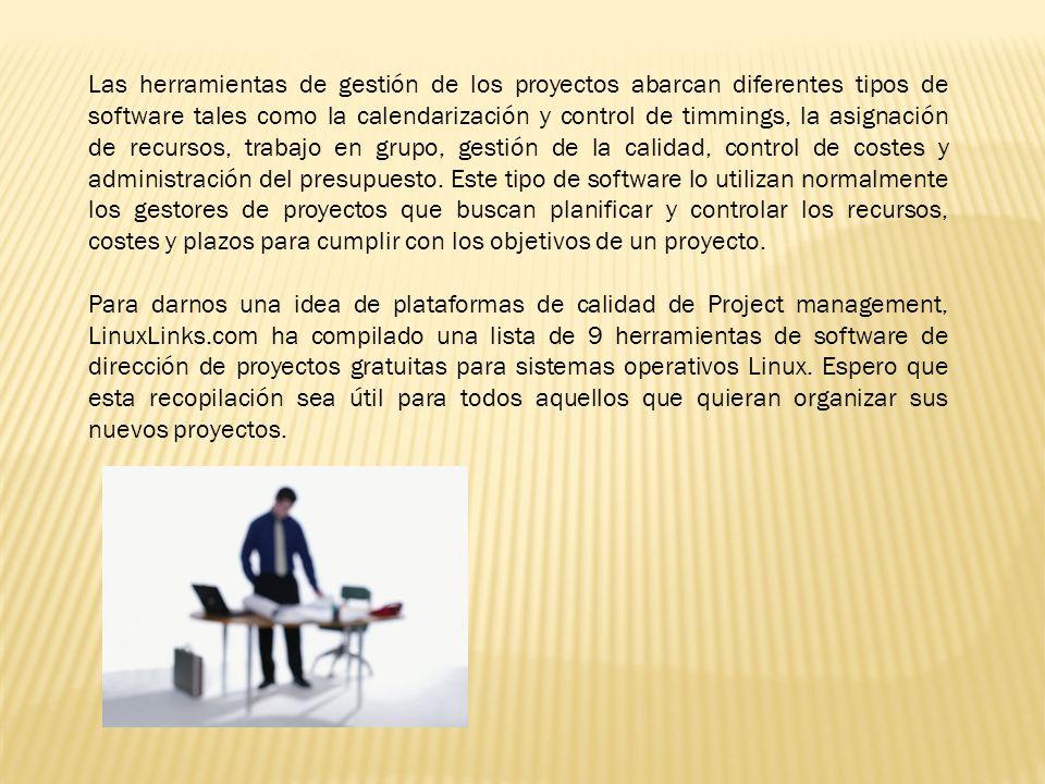 Las herramientas de gestión de los proyectos abarcan diferentes tipos de software tales como la calendarización y control de timmings, la asignación d