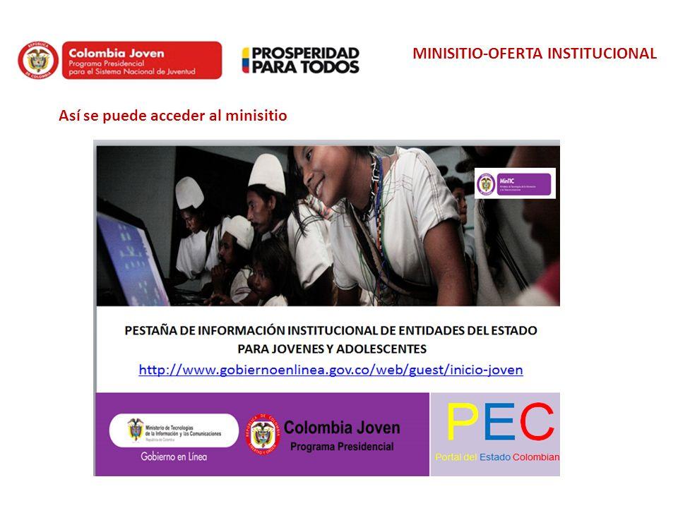 MINISITIO-OFERTA INSTITUCIONAL Así se puede acceder al minisitio