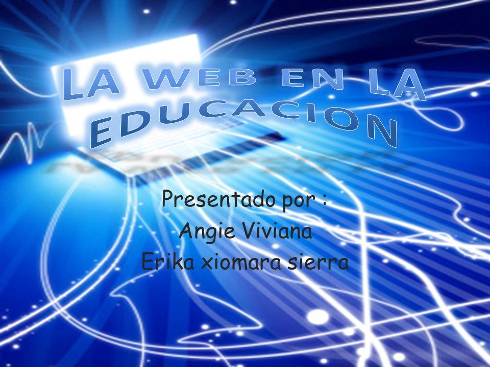 Presentado por : Angie Viviana Erika xiomara sierra
