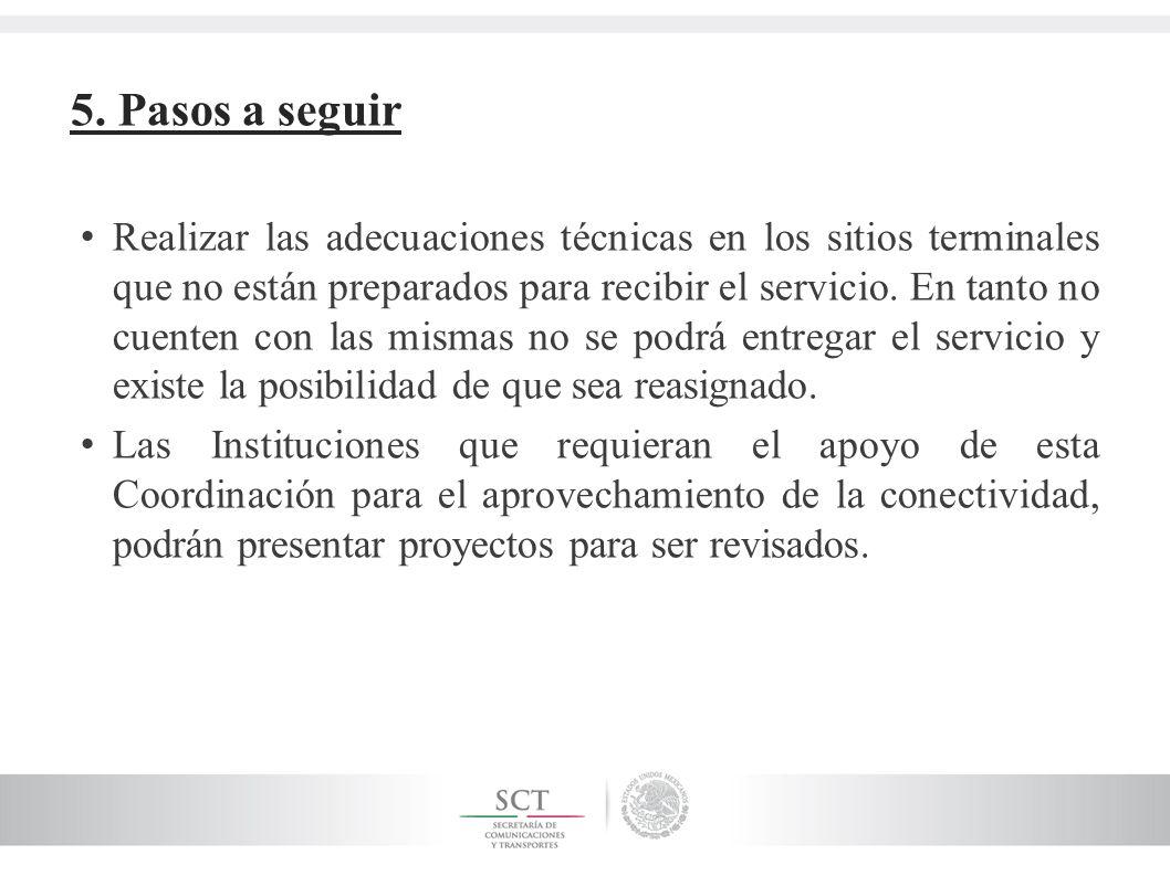 5. Pasos a seguir Realizar las adecuaciones técnicas en los sitios terminales que no están preparados para recibir el servicio. En tanto no cuenten co