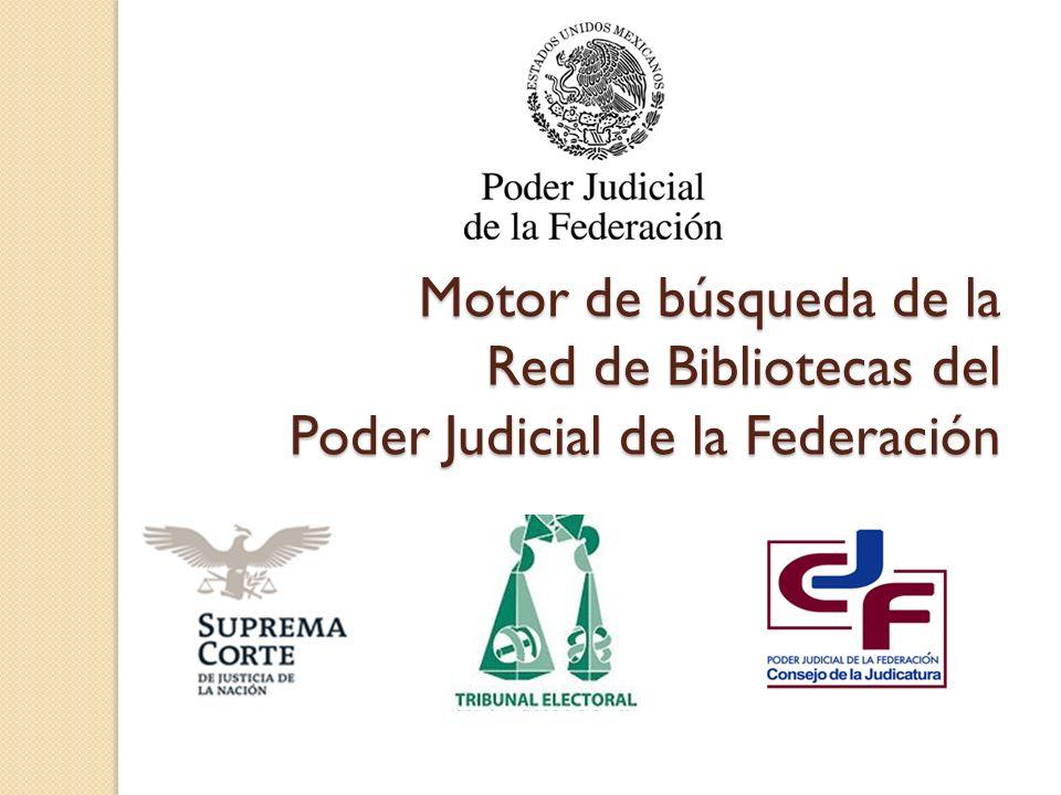 Motor de búsqueda de la Red de Bibliotecas del Poder Judicial de la Federación