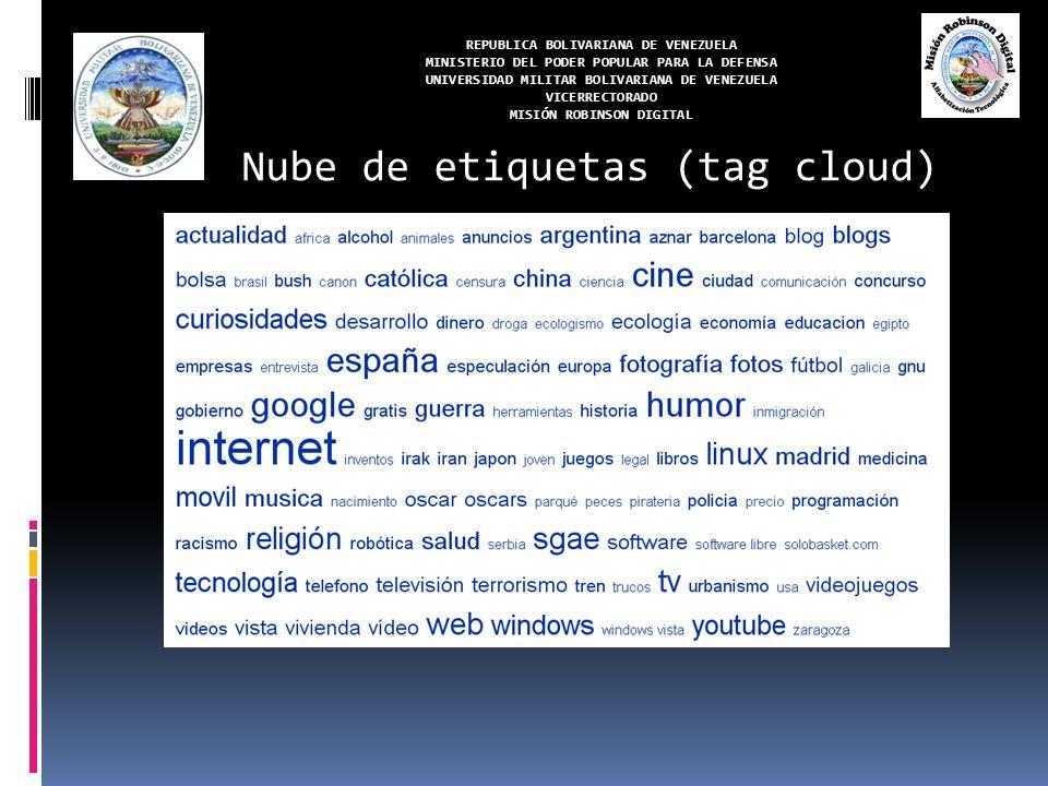 REPUBLICA BOLIVARIANA DE VENEZUELA MINISTERIO DEL PODER POPULAR PARA LA DEFENSA UNIVERSIDAD MILITAR BOLIVARIANA DE VENEZUELA VICERRECTORADO MISIÓN ROBINSON DIGITAL Nube de etiquetas (tag cloud)