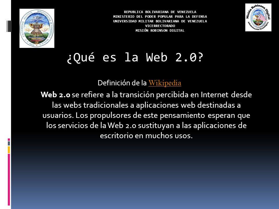 REPUBLICA BOLIVARIANA DE VENEZUELA MINISTERIO DEL PODER POPULAR PARA LA DEFENSA UNIVERSIDAD MILITAR BOLIVARIANA DE VENEZUELA VICERRECTORADO MISIÓN ROBINSON DIGITAL La web que sólo se lee Lectura Página, documento Estático Navegador Expertos (geeks) La web extensible que se lee y escribe Lectura- Escritura Usuario, enlace, foto, lugar… Dinámico Navegador, móvil Todos
