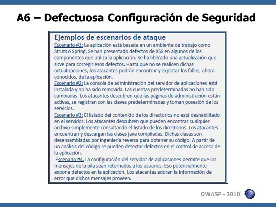 OWASP - 2010 A6 – Defectuosa Configuración de Seguridad