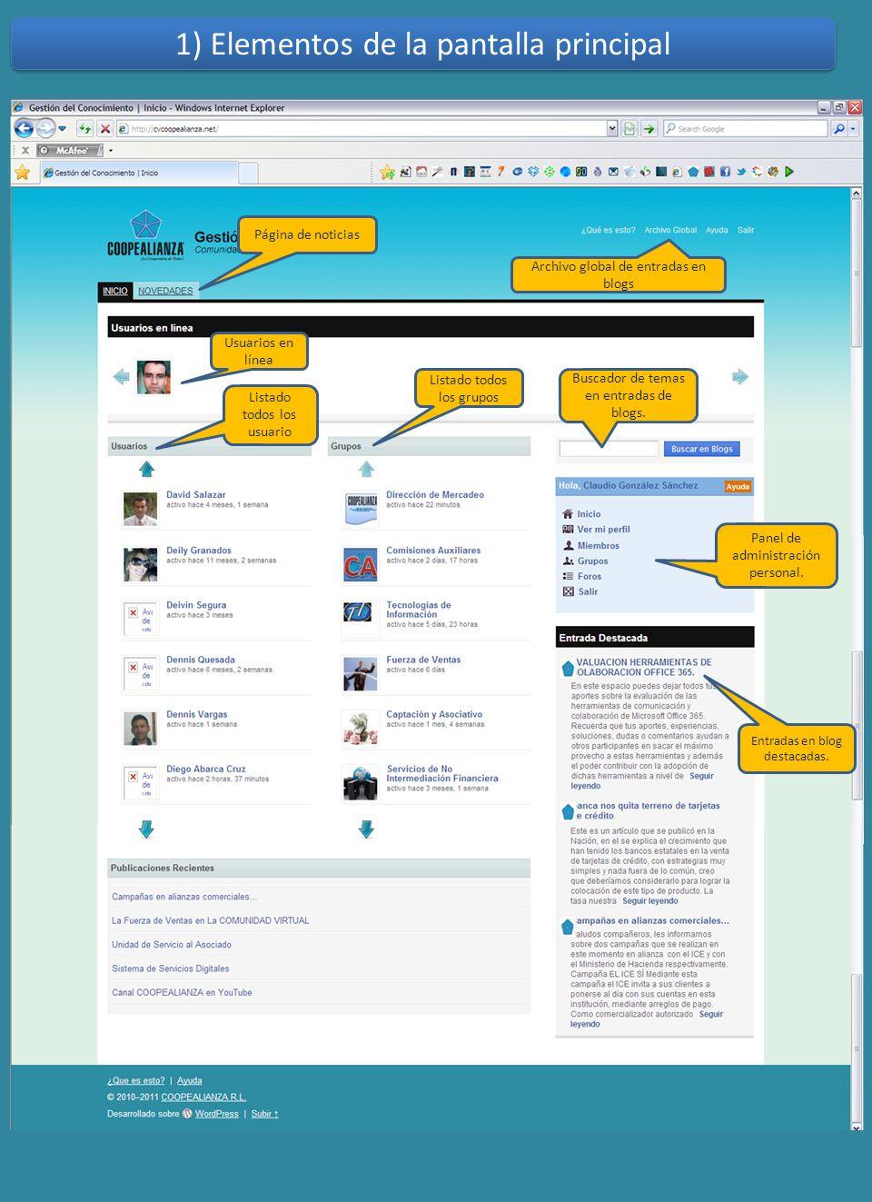 Usuarios en línea Página de noticias Archivo global de entradas en blogs Listado todos los usuario Listado todos los grupos Panel de administración personal.