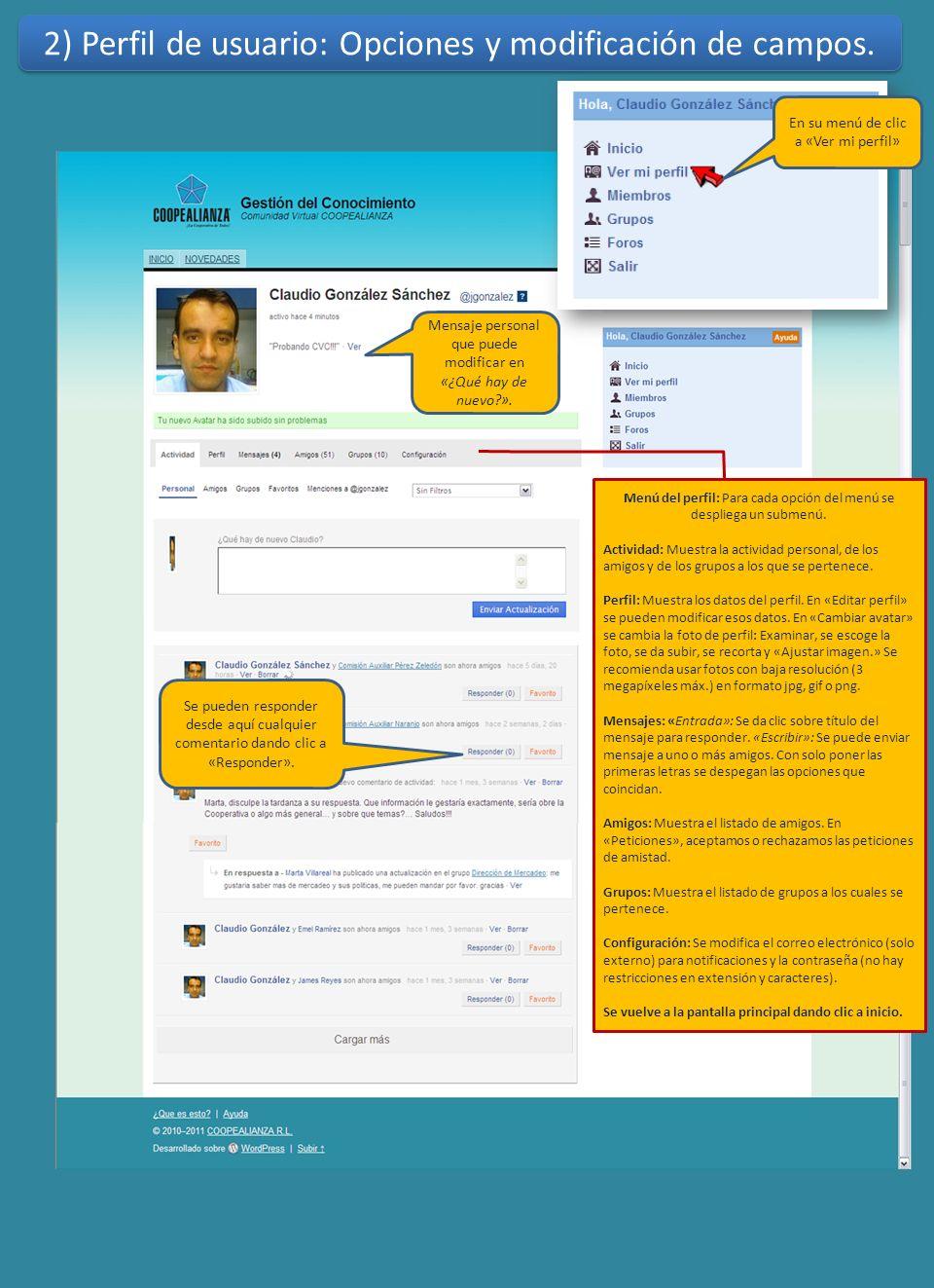 2) Perfil de usuario: Opciones y modificación de campos. Mensaje personal que puede modificar en «¿Qué hay de nuevo?». Menú del perfil: Para cada opci