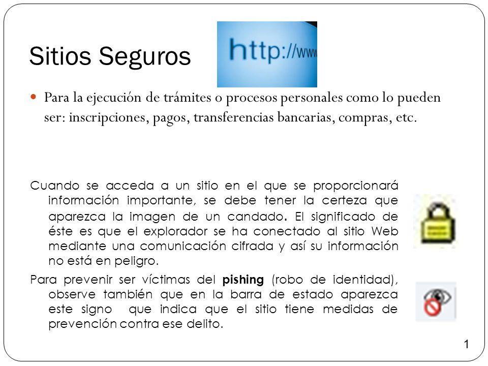 Sitios Seguros Para la ejecución de trámites o procesos personales como lo pueden ser: inscripciones, pagos, transferencias bancarias, compras, etc. 1