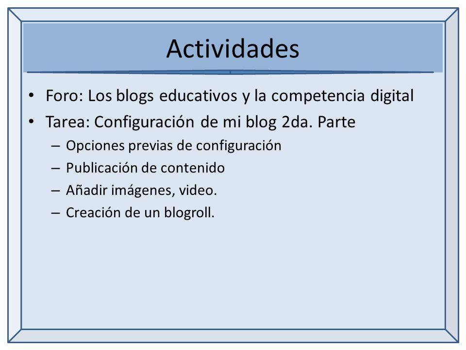 Actividades Foro: Los blogs educativos y la competencia digital Tarea: Configuración de mi blog 2da.