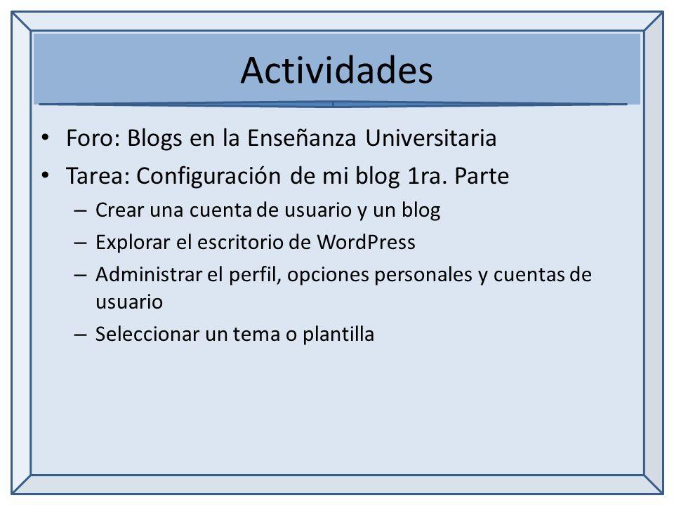 Actividades Foro: Blogs en la Enseñanza Universitaria Tarea: Configuración de mi blog 1ra.