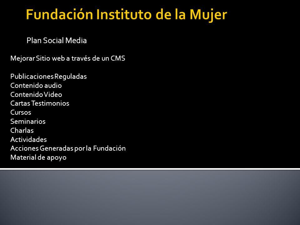 Plan Social Media Mejorar Sitio web a través de un CMS Publicaciones Reguladas Contenido audio Contenido Video Cartas Testimonios Cursos Seminarios Ch