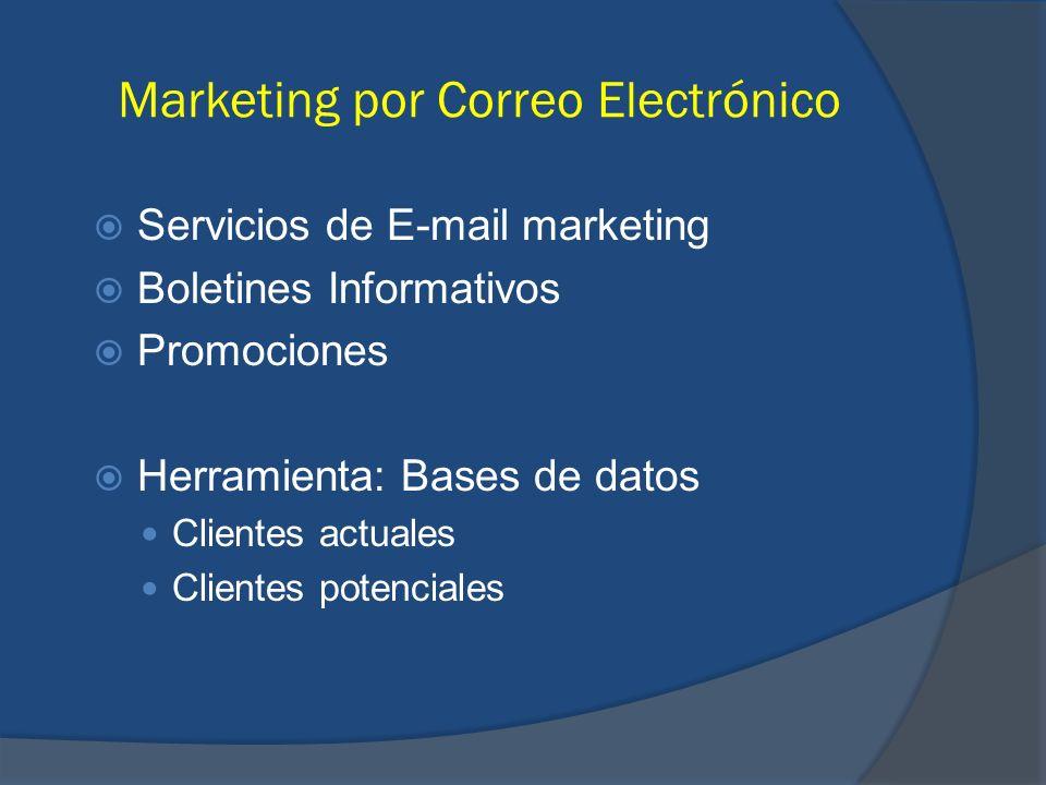 Marketing por Correo Electrónico Servicios de E-mail marketing Boletines Informativos Promociones Herramienta: Bases de datos Clientes actuales Client
