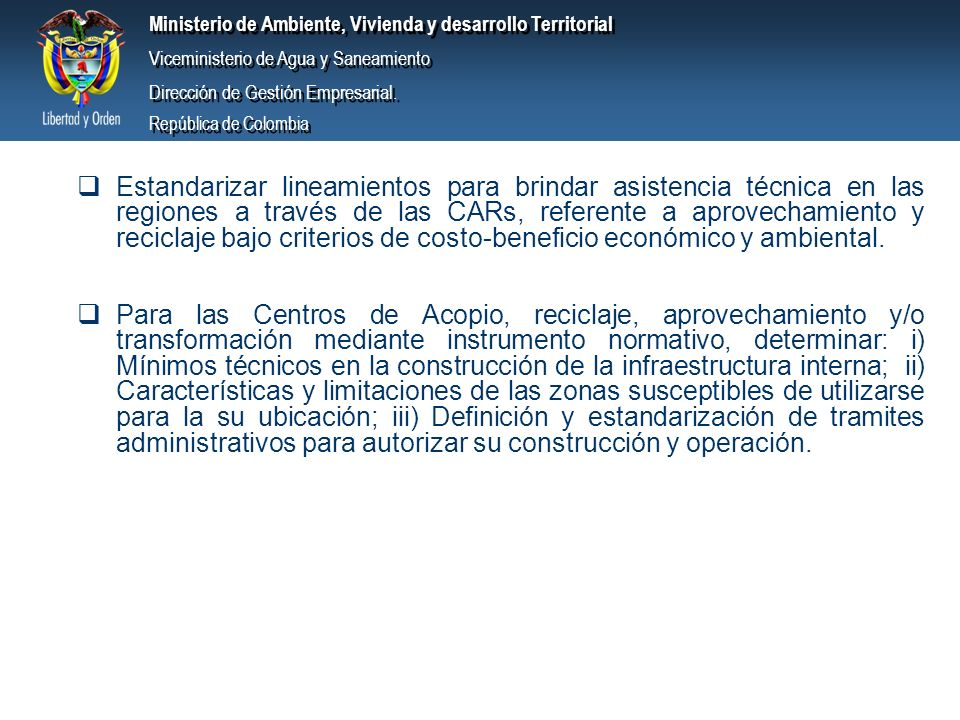 Ministerio de Ambiente, Vivienda y desarrollo Territorial Viceministerio de Agua y Saneamiento Dirección de Gestión Empresarial. República de Colombia