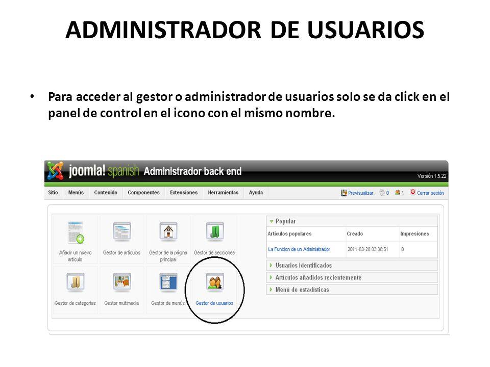 ADMINISTRADOR DE USUARIOS Para acceder al gestor o administrador de usuarios solo se da click en el panel de control en el icono con el mismo nombre.