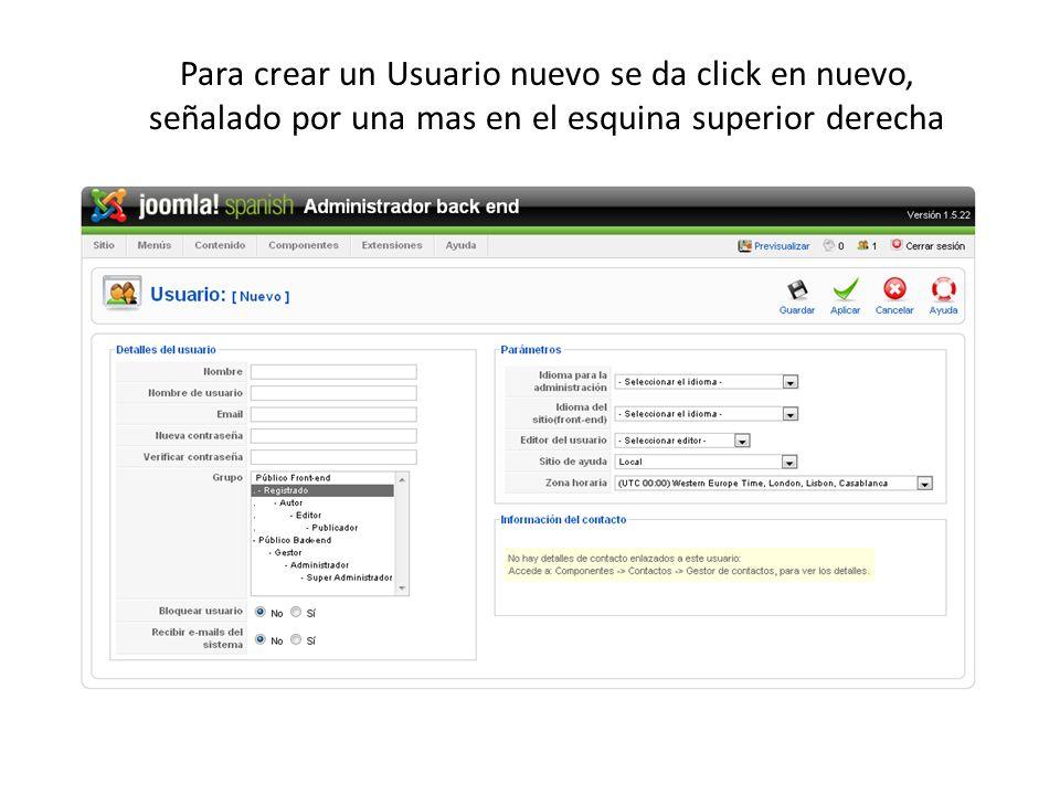 Para crear un Usuario nuevo se da click en nuevo, señalado por una mas en el esquina superior derecha
