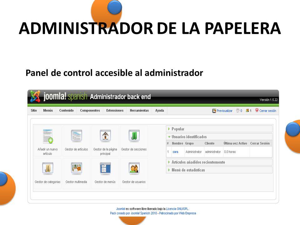 ADMINISTRADOR DE LA PAPELERA Panel de control accesible al administrador