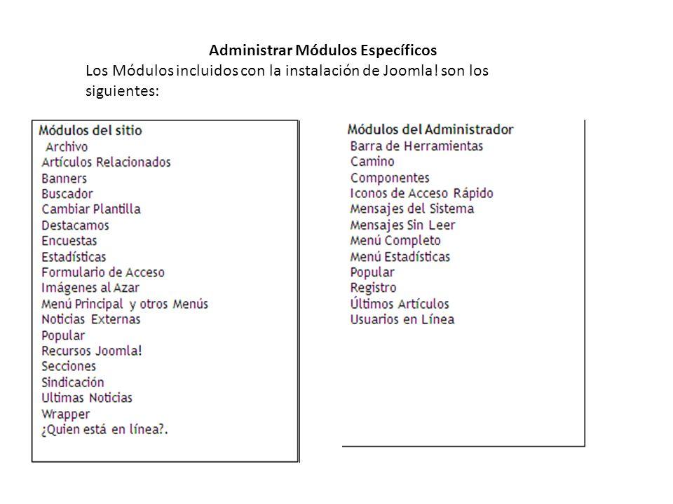 Administrar Módulos Específicos Los Módulos incluidos con la instalación de Joomla.