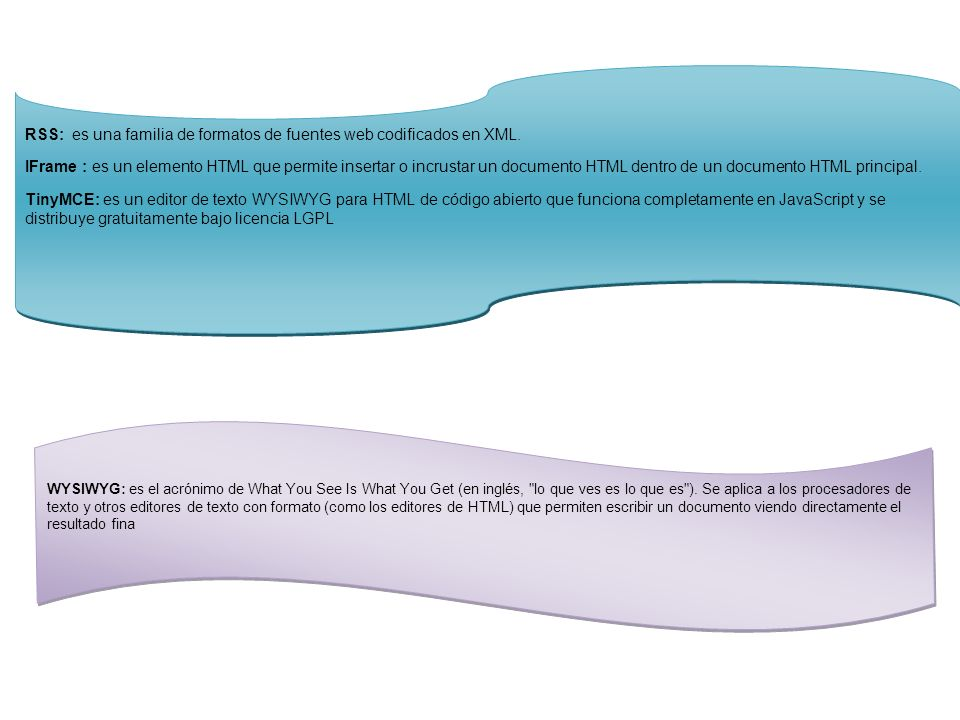 RSS: es una familia de formatos de fuentes web codificados en XML.