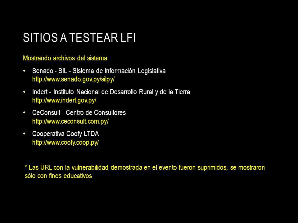SITIOS A TESTEAR LFI Mostrando archivos del sistema Senado - SIL - Sistema de Información Legislativa http://www.senado.gov.py/silpy/ Indert - Institu