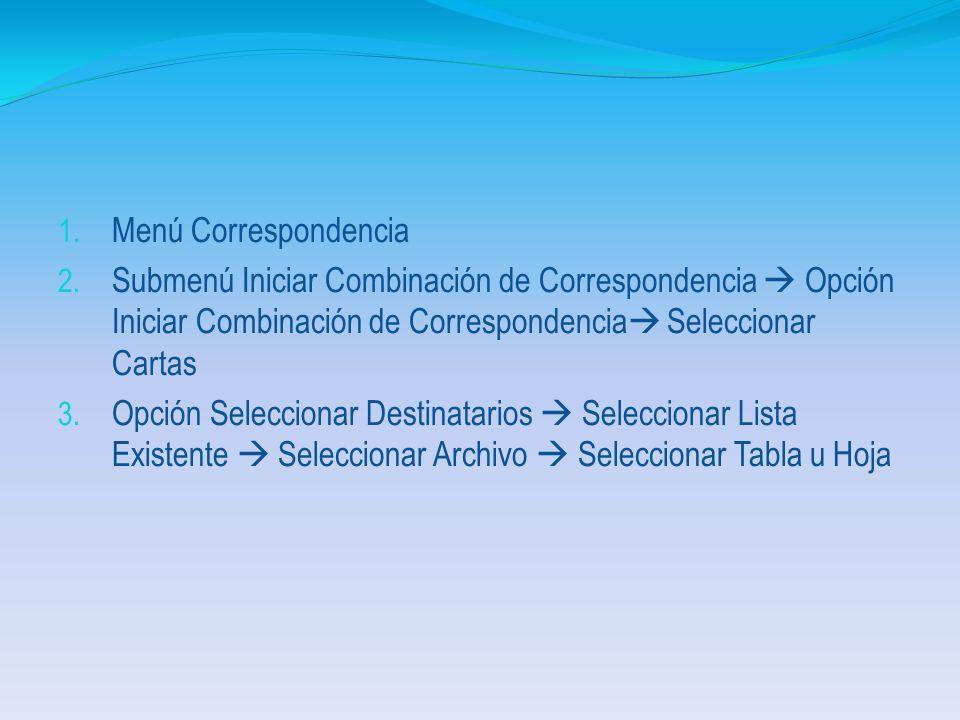 Combinación de Correspondencia Se utilizan dos Archivos 1. Archivo Plantilla(.DOC) 2. Archivo Fuente(.XLS,.MDB, Contactos Outlook) De Combinar estos d