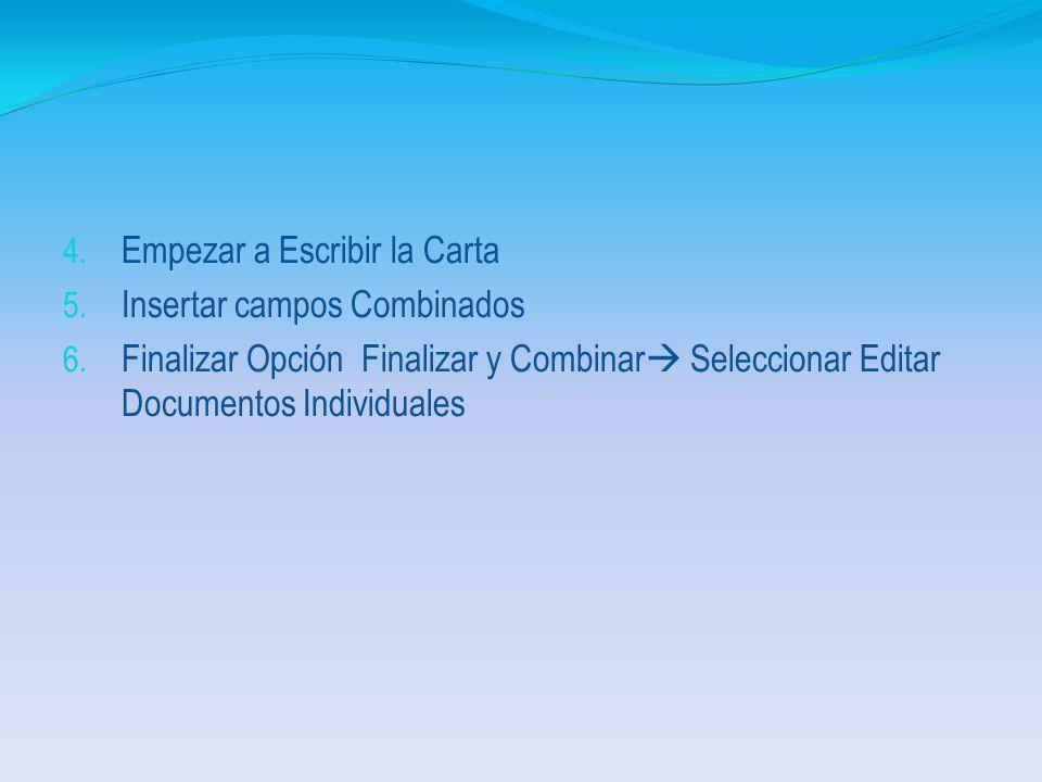 1. Menú Correspondencia 2. Submenú Iniciar Combinación de Correspondencia Opción Iniciar Combinación de Correspondencia Seleccionar Cartas 3. Opción S