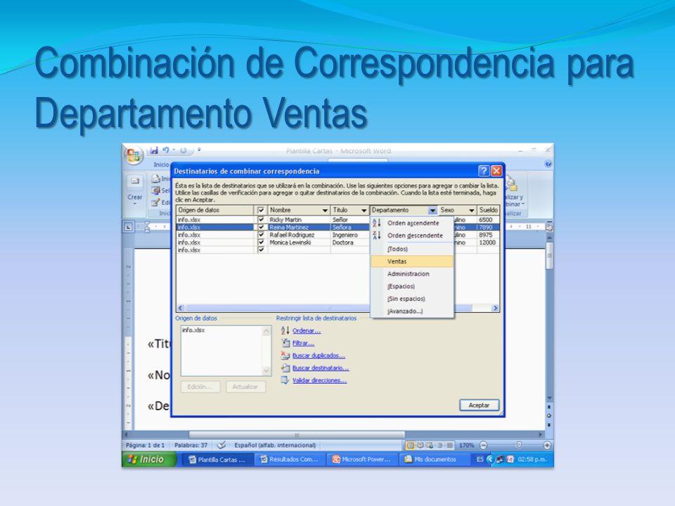 Combinaciónde Correspondencia para Departamento Ventas Combinación de Correspondencia para Departamento Ventas 1. Colocarse en el Documento Plantilla