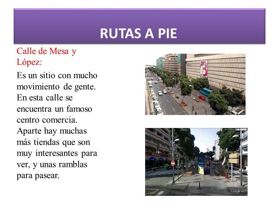 RUTAS A PIE Calle de Mesa y López: Es un sitio con mucho movimiento de gente.