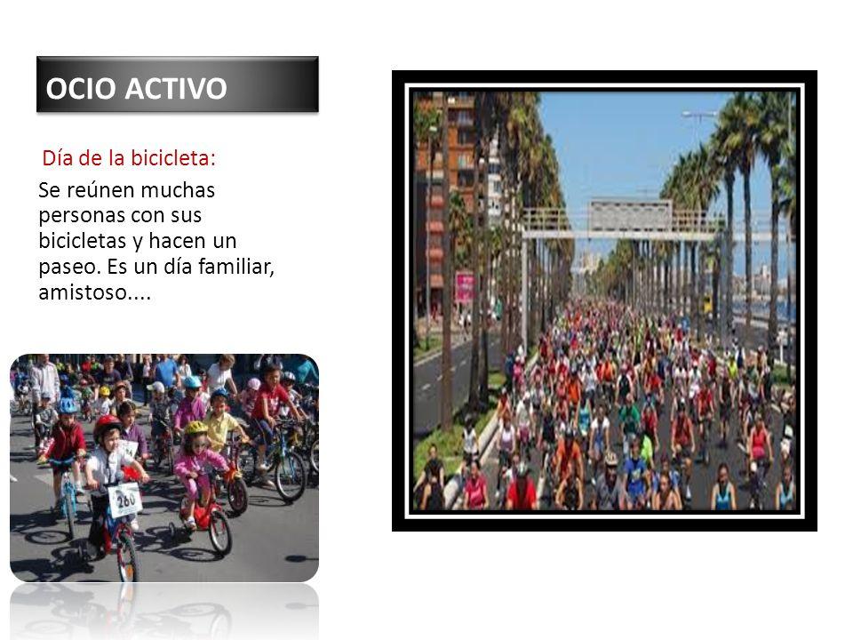 OCIO ACTIVO Día de la bicicleta: Se reúnen muchas personas con sus bicicletas y hacen un paseo.