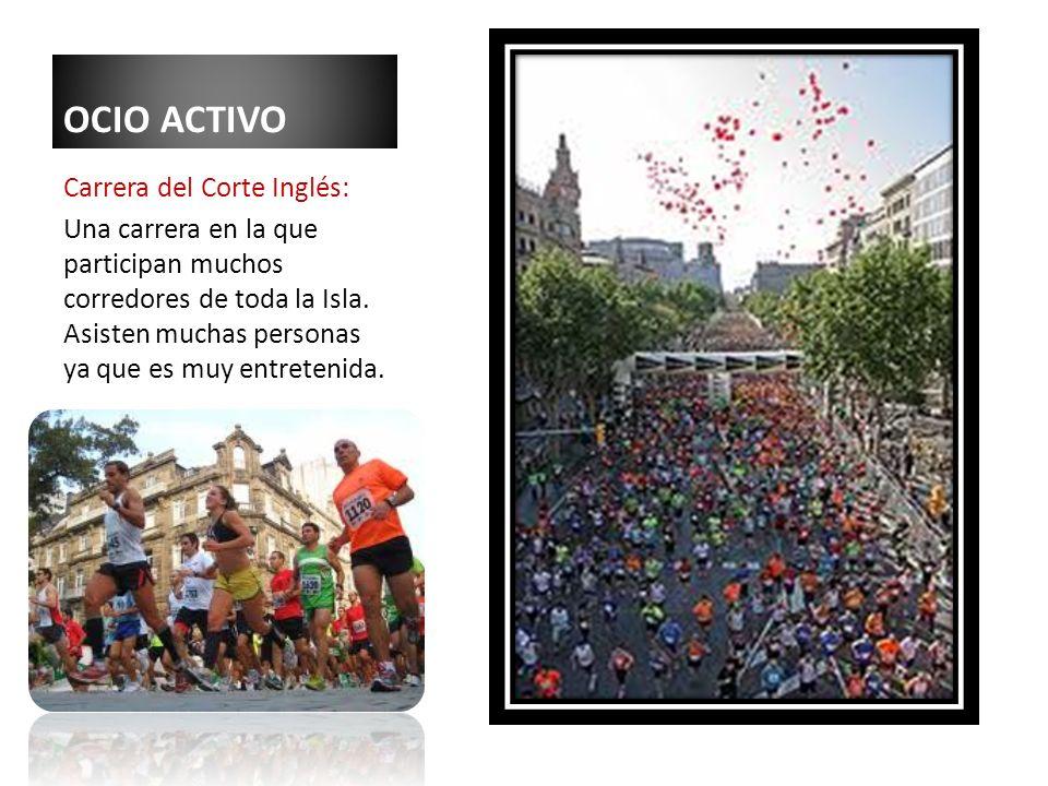 OCIO ACTIVO Carrera del Corte Inglés: Una carrera en la que participan muchos corredores de toda la Isla.
