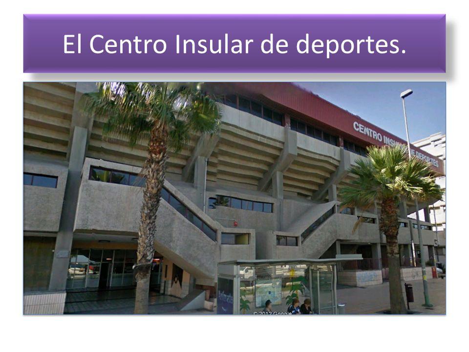 El Centro Insular de deportes.