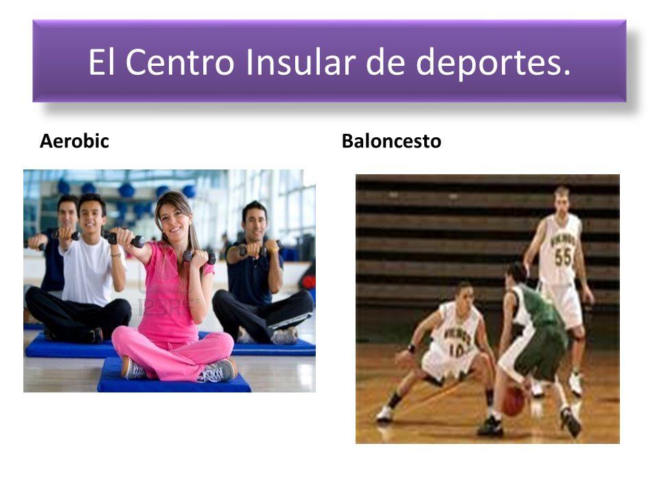 El Centro Insular de deportes. AerobicBaloncesto