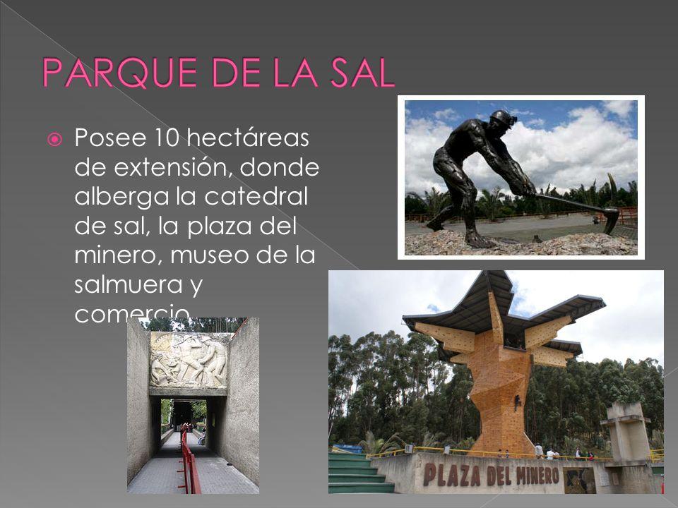 Posee 10 hectáreas de extensión, donde alberga la catedral de sal, la plaza del minero, museo de la salmuera y comercio.