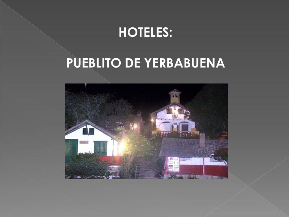 HOTELES: PUEBLITO DE YERBABUENA