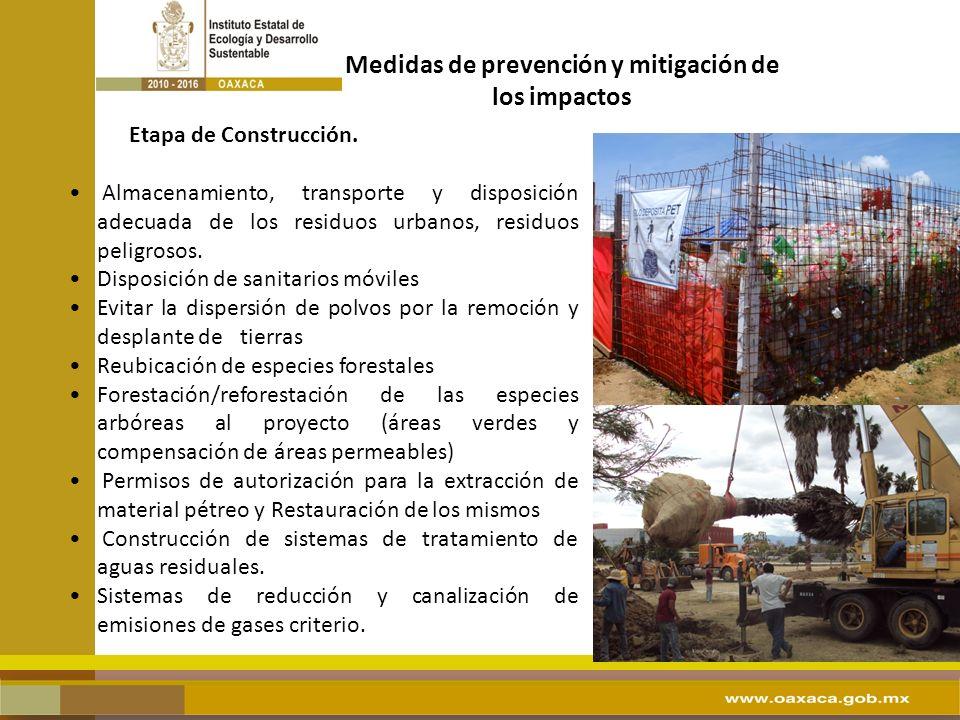 ... Etapa de Construcción. Almacenamiento, transporte y disposición adecuada de los residuos urbanos, residuos peligrosos. Disposición de sanitarios m