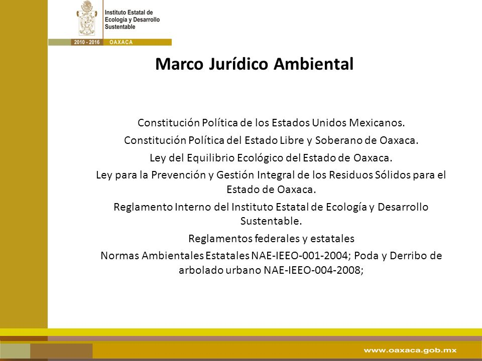 Constitución Política de los Estados Unidos Mexicanos. Constitución Política del Estado Libre y Soberano de Oaxaca. Ley del Equilibrio Ecológico del E