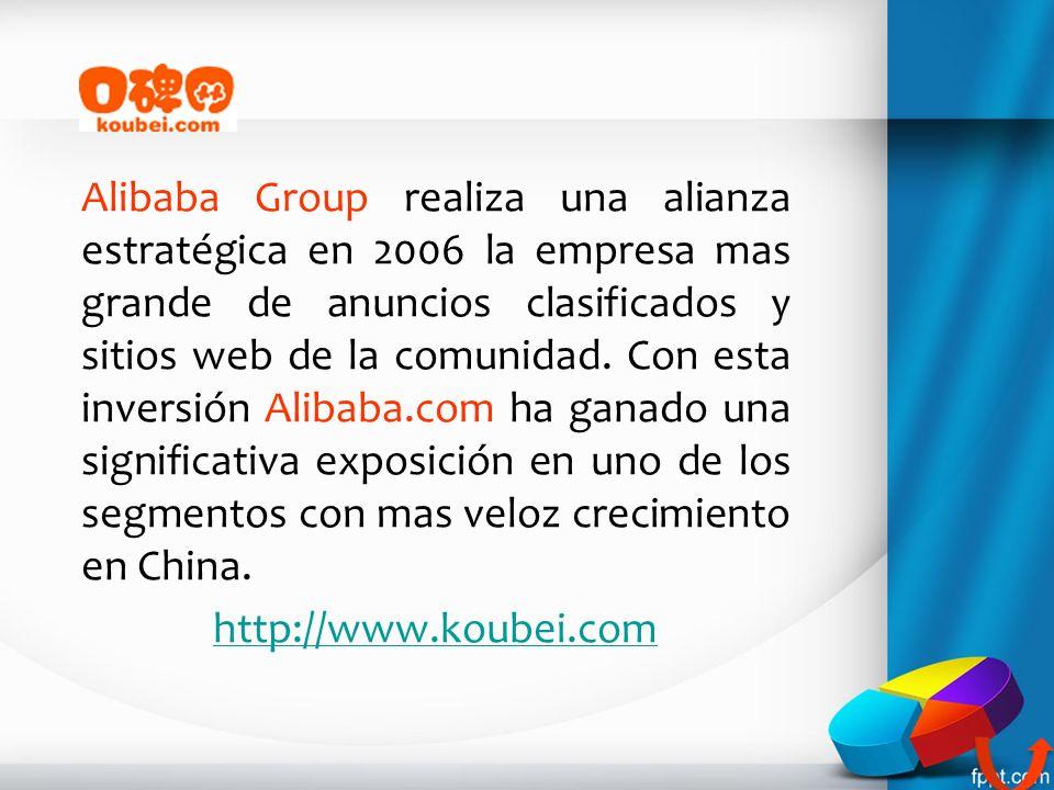 Alibaba Group realiza una alianza estratégica en 2006 la empresa mas grande de anuncios clasificados y sitios web de la comunidad. Con esta inversión