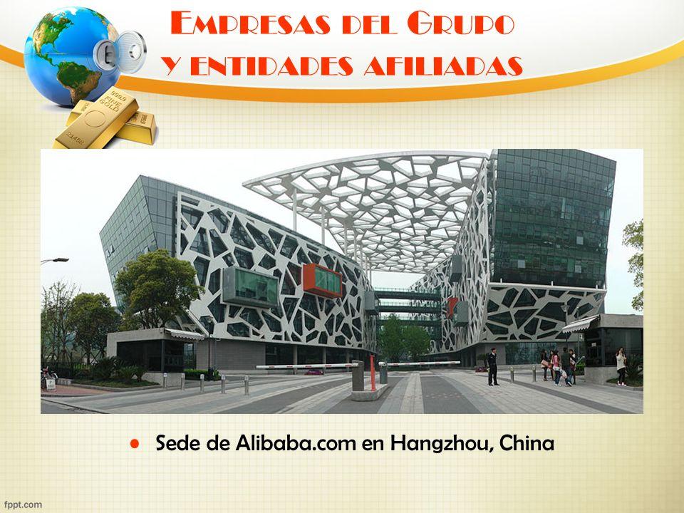 E MPRESAS DEL G RUPO Y ENTIDADES AFILIADAS Sede de Alibaba.com en Hangzhou, China